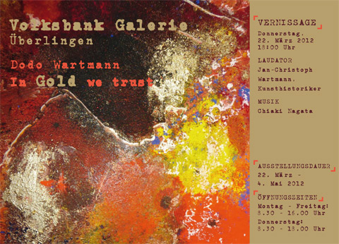 Ausstellung Dodo Wartmann - In Gold we trust - Volksbank �berlingen